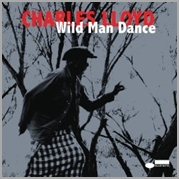 Charles Lloyd - Wild Man Dance: Live at Wroclaw Philharmonic