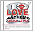 cdbsp 3292 - 10 Years of Love anthems 2002 - 2012 - Various (2CD)