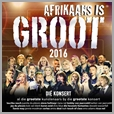 6009707130724 - Afrikaans is Groot 2016 - Various (2CD)