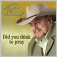 tocfcd 1003 - Alan Ladd - Did you Think to Pray?