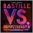 06025 4703721 - Bastille - VS (Other People's Headaches, Pt.III)