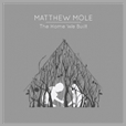 cdjust 692 - Matthew Mole - The Home we Built (Deluxe Edition)